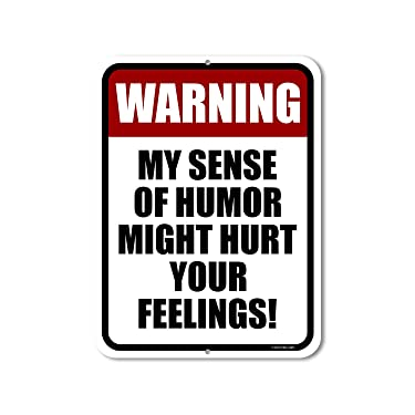 Honey Dew Gifts Funny Signs, Warning My Sense of Humor Might Hurt Your Feelings 9 inch by 12 inch Metal Man Cave Sign, Made in USA