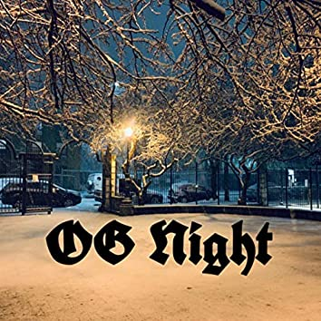 OG NIGHT