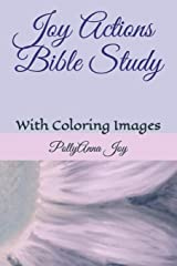 Joy Actions Bible Study: With Coloring Images Paperback