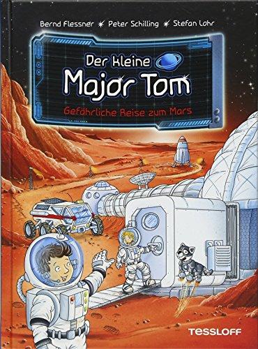 Der kleine Major Tom. Band 5: Gefährliche Reise zum Mars