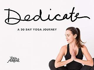 Yoga With Adriene - Dedicate: A 30 Day Yoga Journey