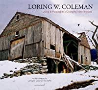 Loring W. Coleman: Living and Painting in a Changing New England: An Autography