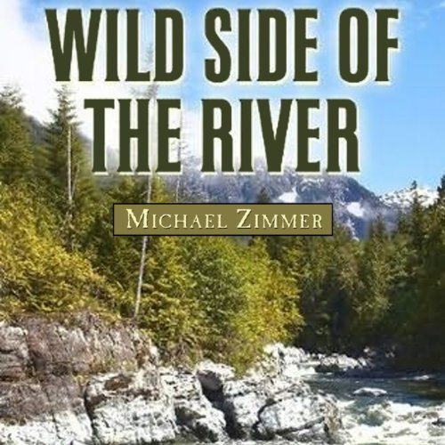 Wild Side of the River audiobook cover art