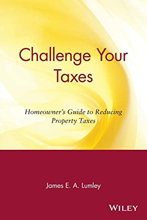 Challenge Your Taxes: Homeowners Guide to Reducing Your Property Taxes