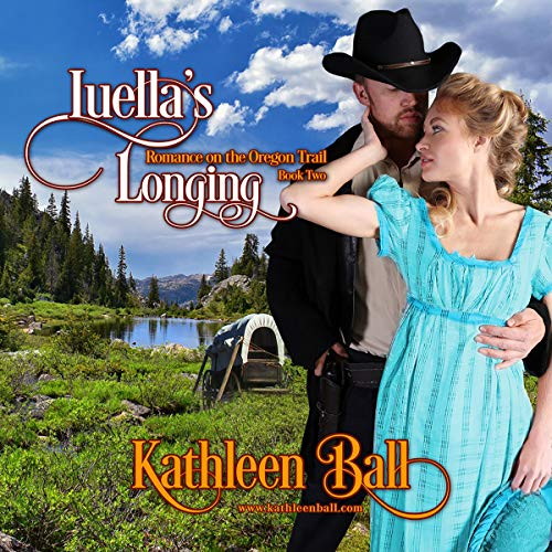 Luella's Longing: Romance on the Oregon Trail, Book 2