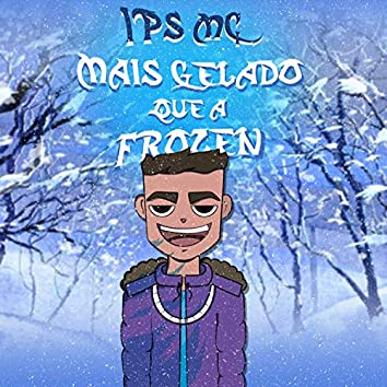 Mais Gelado Que a Frozen