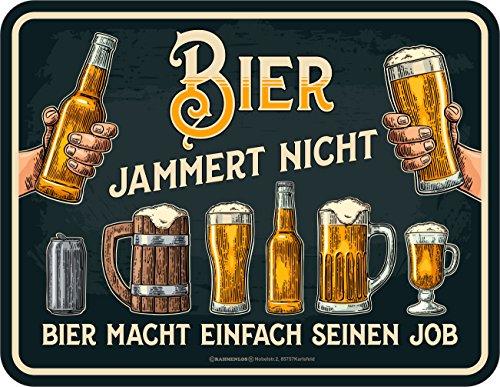 RAHMENLOS Original Blechschild: Bier jammert Nicht - Bier Macht einfach seinen Job