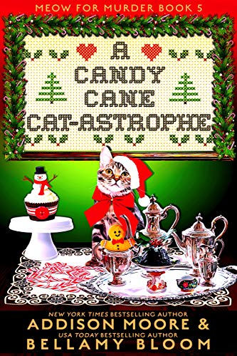 A Candy Cane Cat-astrophe: Cozy Mystery (MEOW FOR MURDER Book 5) by [Addison Moore, Bellamy Bloom]