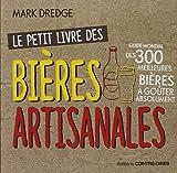 Le petit livre des bières artisanales - Guide mondial des 300 meilleures bières à goûter absolument
