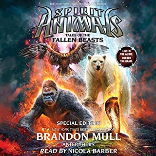 Tales of the Fallen Beasts     Spirit Animals: Special Edition 3              By:                                                                                                                                 Brandon Mull                               Narrated by:                                                                                                                                 Nicola Barber                      Length: 4 hrs and 29 mins     41 ratings     Overall 4.6