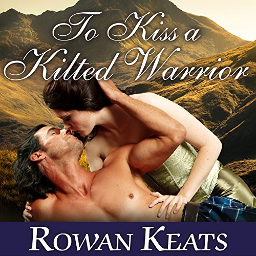 To Kiss a Kilted Warrior audiobook cover art