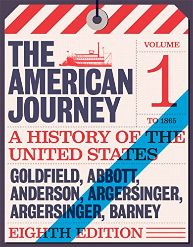 American Journey: A History of the United States, The, Volume 1 To 1877 (8th Edition)