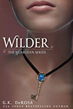 Wilder: The Guardian Series The Complete Set