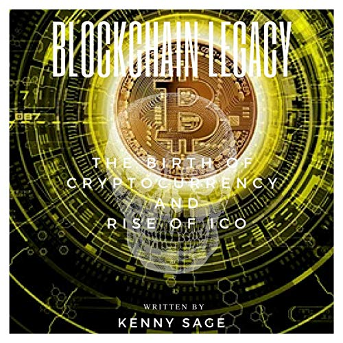 Blockchain Legacy: The Birth of Cryptocurrency and Rise of ICO audiobook cover art
