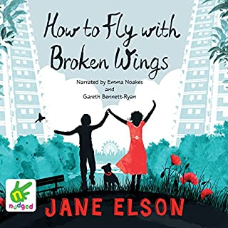 How to Fly With Broken Wings                   By:                                                                                                                                 Jane Elson                               Narrated by:                                                                                                                                 Emma Noakes,                                                                                        Gareth Bennett-Ryan                      Length: 6 hrs and 15 mins     4 ratings     Overall 4.5