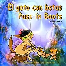 El gato con botas. Puss in Boots. Bilingual Spanish - English Fairy Tale: El libro bilingue ilustrado para niños. Dual Language Picture Book for Kids