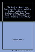 The Swallows & Amazons Adventures: Six volumes including Swallows and Amazons; Swallodales; Peter Duck; Pigeon Post; We Di...