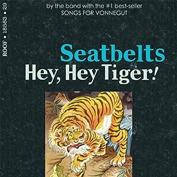 Hey, Hey Tiger!