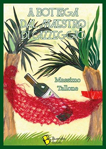 A bottega dal maestro di cazzeggio (Barrique) (Italian Edition)