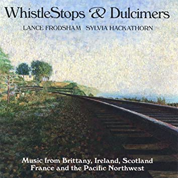 Whistlestops and Dulcimers