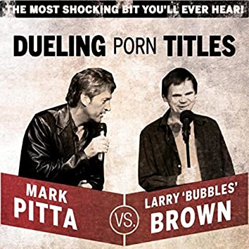 Dueling Porn Titles (feat. Larry Brown)