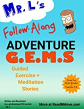 Mr. L's Adventure GEMS: Guided Exercise and Meditation Stories