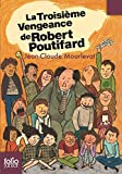 La Troisième Vengeance de Robert Poutifard (Folio Junior t. 1513) - Format Kindle - 5,49 €