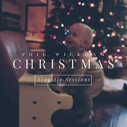 Phil Wickham - Christmas: The Acoustic Sessions (2020)