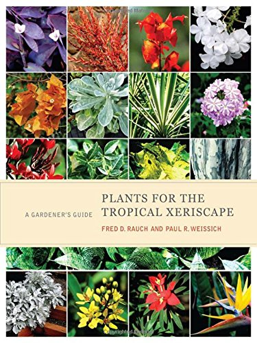 Plants for the Tropical Xeriscape: A Gardener's Guide