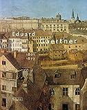 Eduard Gaertner. 1801-1877 - Dominik Bartmann