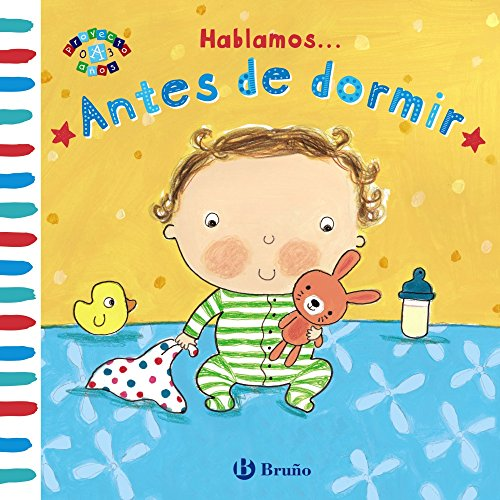 Hablamos... Antes de dormir (Castellano - A Partir De 0 Años - Proyecto De 0 A 3 Años - Libros Para Desarrollar El Lenguaje)