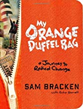 My Orange Duffel Bag: A Journey to Radical Change