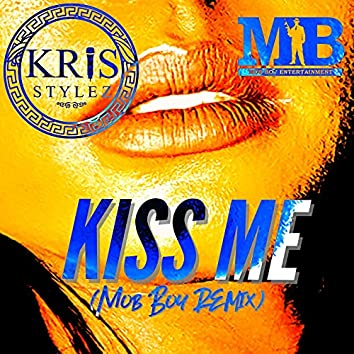 Kiss Me (Mob Boy Remix)