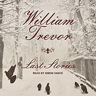 Last Stories                   By:                                                                                                                                 William Trevor                               Narrated by:                                                                                                                                 Simon Vance                      Length: 4 hrs and 58 mins     43 ratings     Overall 4.5