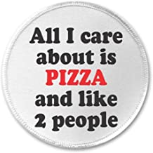 A&T Designs All I Care about is PIZZA and like 2 people 3