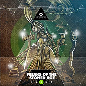 Freaks of the Stoned Age