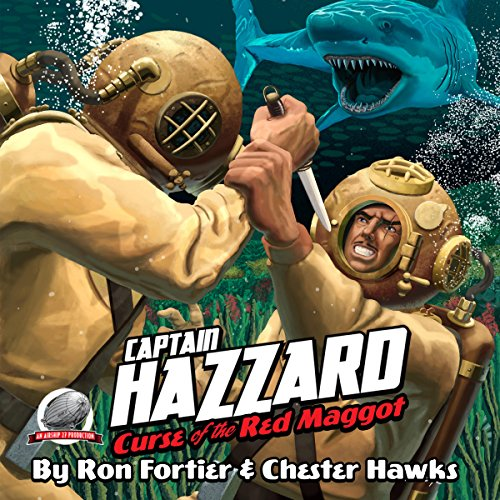 Captain Hazzard: Curse of the Red Maggot audiobook cover art