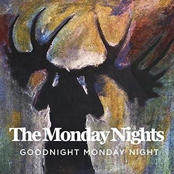 Goodnight Monday Night