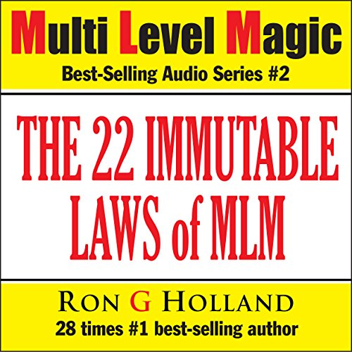 The 22 Immutable Laws of MLM: Shattering the Myths - Multi Level Magic book two audiobook cover art