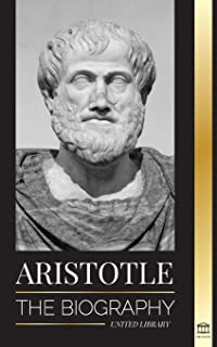 Aristotle: The biography