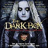 Dark Box The Ultimate Goth, Wave & Industrial Collection...
