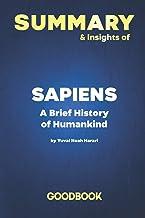 Summary & Insights of Sapiens A Brief History of Humankind by Yuval Noah Harar   Goodbook
