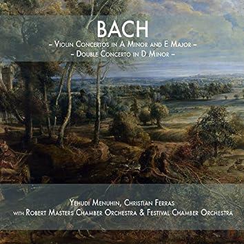 Bach: Violin Concertos in A Minor and E Major & Double Concerto in D Minor