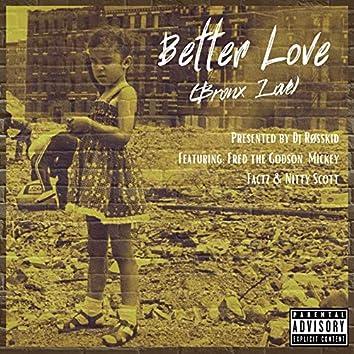 Better Love (Bronx Love)