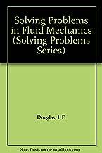 Solving Problems in Fluid Mechanics (Solving Problems Series)