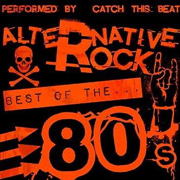 Alternative Rock: Best of the 80's