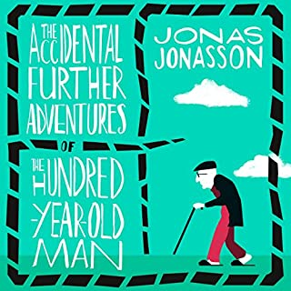 The Accidental Further Adventures of the Hundred-Year-Old Man cover art