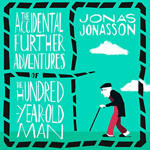 Couverture de The Accidental Further Adventures of the Hundred-Year-Old Man