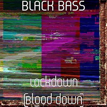 Lockdown (Blood down)