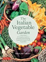 The Italian Vegetable Garden: A Complete Guide to Growing and Preparing Traditional Italian-Style Vegetables (Edible Garden Series)